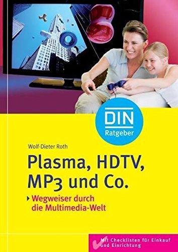 Plasma, HDTV, MP3 und Co: Wegweiser durch die Multimedia-Welt. Mit Checklisten für Einkauf und Einrichtung (DIN-Ratgeber) Plasma-hdtv