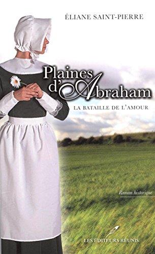 Plaines d'Abraham V 01 la Bataille de l'Amour