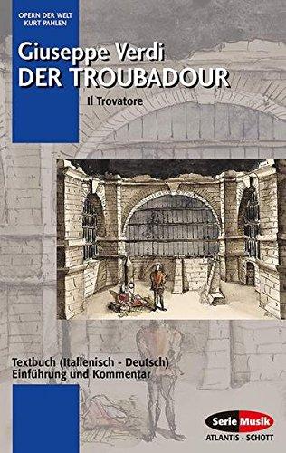 Der Troubadour: Einführung und Kommentar. Textbuch/Libretto. (Opern der Welt)