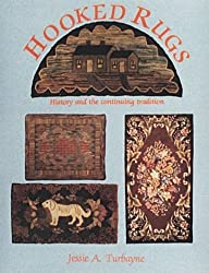 Hooked Rugs: History and the Continuing Tradition by Jessie A Turbayne (2007-07-01)