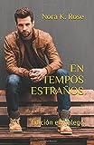 EN TEMPOS ESTRAÑOS: Novela romántica e erótica en galego (Amor Inesperado)