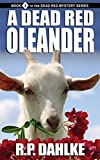 A Dead Red Oleander (The Dead Red Series Book 3) by RP Dahlke
