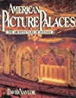 American Picture Palaces - The Architecture of Fantasy