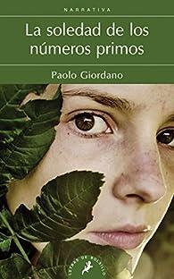 La soledad de los números primos par Paolo Giordano
