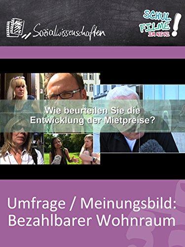 Umfrage/Meinungsbild: Bezahlbarer Wohnraum - Schulfilm Sozialwissenschaften