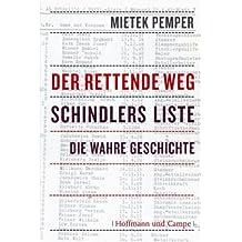 Der rettende Weg. Schindlers Liste - Die wahre Geschichte.