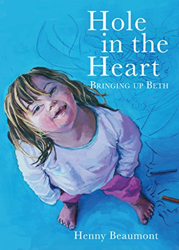 Hole in the Heart: Bringing Up Beth por Henry Beaumont