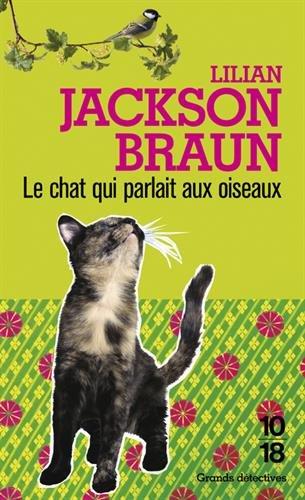 Le chat qui parlait aux oiseaux par Lilian Jackson Braun