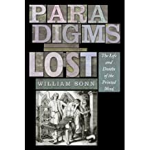 Paradigms Lost: The Life and Deaths of the Printed Word