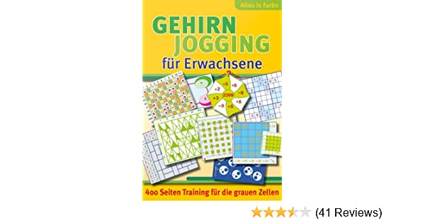 Gehirnjogging für Erwachsene: 400 Seiten Training für die grauen ...