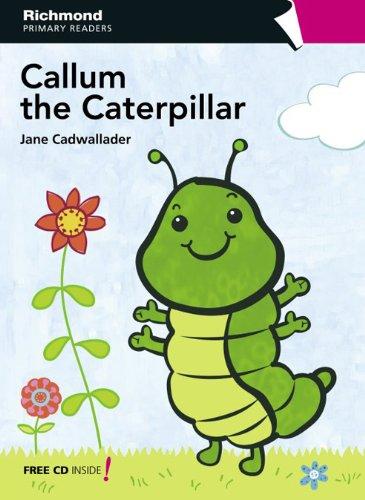 RPR LEVEL 1 CALLUM THE CATERPILLAR (Richmond Primary Readers) - 9788466810692