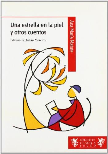 Una estrella en la piel y otros cuentos (Castellano - A Partir De 12 Años - Biblioteca Clásica Bruño)