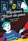 """Afficher """"Mortimer Mort-de-peur."""""""