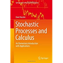 Stochastic Processes and Calculus: An Elementary Introduction with Applications (Springer Texts in Business and Economics) by Uwe Hassler (2015-12-29)