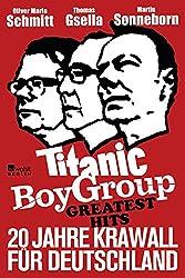 Titanic Boy Group Greatest Hits: 20 Jahre Krawall für Deutschland