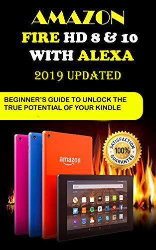 Amazon Fire HD 8 & 10 with Alexa: 2019 Uрdаtеd Bеgіnnеrѕ Guіdе to ...