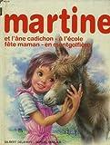 4 histoires de martine. martine et l'âne cadichon - Martine à l'ecole - martine fête maman. martine en montgolfière.