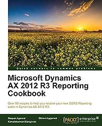 Microsoft Dynamics AX 2012 R3 Reporting Cookbook (English Edition)