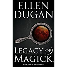 Legacy Of Magick (Legacy Of Magick Series, Book 1) (English Edition)