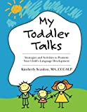 My Toddler Talks: Strategies and Activities to Promote Your Child's Language Development: Volume 1