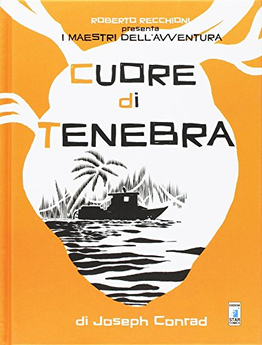 Roberto Recchioni presenta: I maestri dell'avventura. Cuore di tenebra da Joseph Conrad