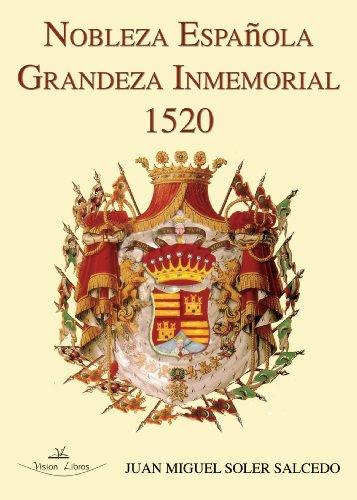 Nobleza española : grandeza inmemorial, 1520 por J.M. Soler