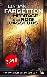 L'Héritage des Rois Passeurs par Manon Fargetton