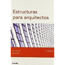 Estructuras para arquitectos de Mario Salvadori (1 ene 2005) Tapa blanda