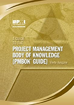 A Guide to the Project Management Body of Knowledge (PMBOK Guide)–Vierte Ausgabe
