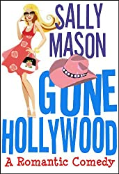 Gone Hollywood: A Romantic Comedy (English Edition)