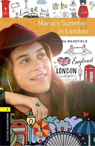 Oxford Bookworms Library: Level 1:: Maria's Summer in London: Graded readers for secondary and adult learners por Rowena Wakefield