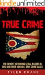True Crime: The 10 Most Notorious Ser...