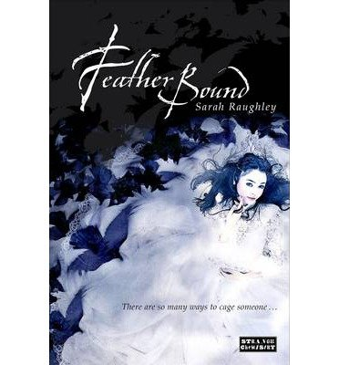 [(Feather Bound)] [ By (author) Sarah Raughley ] [April, 2014]