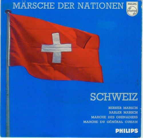 "Märsche der Nationen - Schweiz - Berner Marsch - Basler Marsch - Märsche des Grenadiers - Marche Du Général Guisan - Vinyl-Single 7"", 45 U/min. [CH, Switzerland, Philips 421 371 PE, AA 421 371.2 E]"