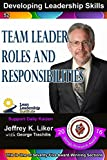 Developing Leadership Skills 52:: Team Leader Roles and Responsibilities - Module 6 Section 3 (English Edition)