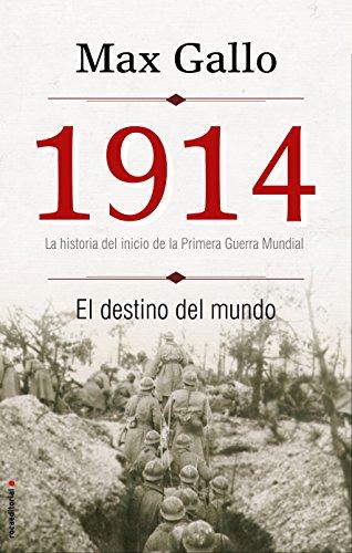 1914 El destino del mundo / 1914 The Fate of the World por Max Gallo
