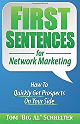 First Sentences for Network Marketing: How To Quickly Get Prospects On Your Side 1st edition by Schreiter, Tom