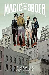 The Magic Order, tome 1 par Mark Millar