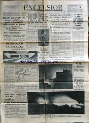 EXCELSIOR du 03/12/1936 - ECONOMIE DE GUERRE DU REICH - LONDRES - LES CRITIQUES CONTRE LA VIE PRIVEE DU ROI EDOUARD VIII - M. BALDWIN - LES EFFORTS DE PARIS ET DE LONDRES POUR EMPECHER QUE S'ELARGISSENT LE CONFLIT ESPAGNOL - BOMBARDEMENT NOCTURNE DE MADRID - LA DENONCIATION DES CLAUSES FLUVIALES DU TRAITE DE VERSAILLES PAR L'ALLEMAGNE - LA RAID LONDRES - LE CAP - JIM MOLLISON ET CORNIGLION-MOLINIER S'EGARENT - LA MORT DU TORERO BOMBITA - LA PEINRE DE MORT EN ALLEMAGNE CONTRE LES EXP