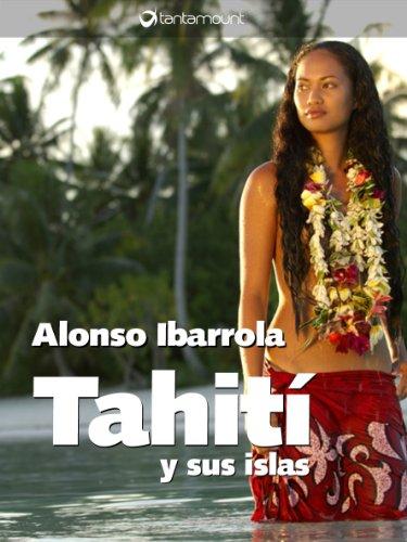 Tahití y sus islas eBook: Alonso Ibarrola: Amazon.es: Tienda Kindle
