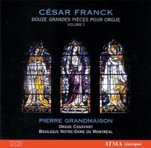 César Franck: Douze Grandes Pièces pour Orgue, Vol. 1