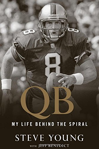 Qb: My Life Behind the Spiral por Steve Young