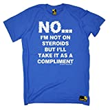 PREMIUM SWPS - Men's No I'm Not On Steroids As A Compliment T-SHIRT