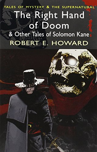 The Right Hand of Doom and Other Tales of Solomon Kane (Tales of Mystery & the Supernatural)