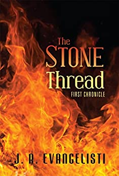 The Stone Thread First Chronicle (English Edition) par [Evangelisti, J. R.]