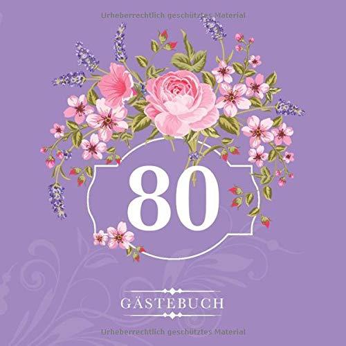 80 Gästebuch: Zur Feier des  80. Geburtstags | Als liebevolle Geschenkidee von Freunden und Verwandten | Dem Geburtstagskind die liebsten Glückwünsche | Für 60 Einträge