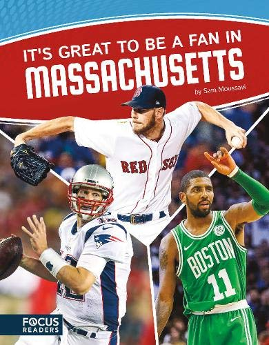 It's Great to Be a Fan in Massachusetts (Focus Readers: Sports Nation: Voyager Level) (Geschichte Der Boston Red Sox)