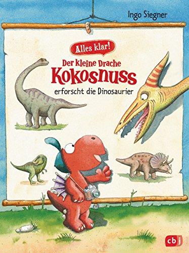 Alles klar! Der kleine Drache Kokosnuss erforscht... Die Dinosaurier (Sachbücher 1)