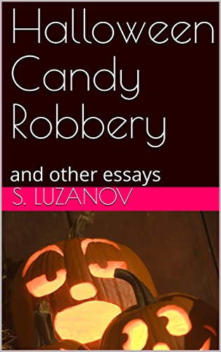 Halloween Candy Robbery: and other essays (Happily Ever After Book 2) (English Edition)