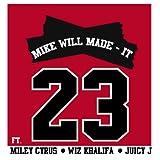 23 [Clean] [feat. Miley Cyrus & Wiz Khalifa & Juicy J]